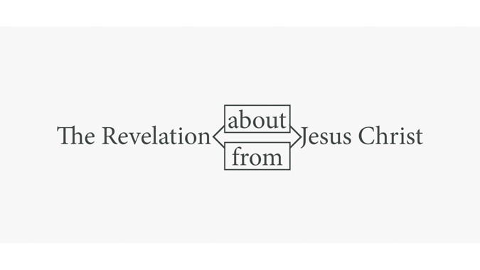 "Is Revelation ""From"" or ""About"" Jesus Christ?"