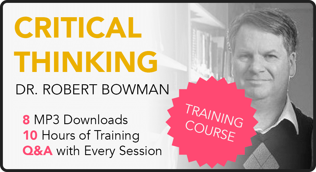 Critical Thinking Course by Dr. Robert Bowman