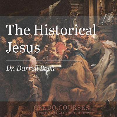 The Historical Jesus by Dr. Darrell Bock